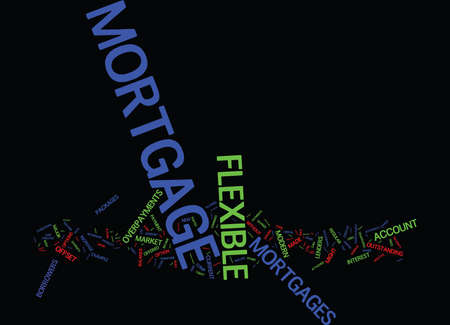 FLEXIBLE MORTGAGES ARE MADE FOR TODAY S MODERN LIFESTYLE Text Background Word Cloud Concept Ilustração