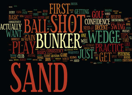 GOLF TIPS HOW TO PLAY THE SAND SHOT Text Background Word Cloud Concept Illustration