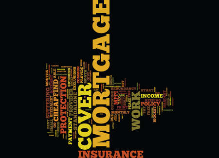 GO TO A STANDALONE PROVIDER FOR YOUR CHEAP MORTGAGE COVER Text Background Word Cloud Concept
