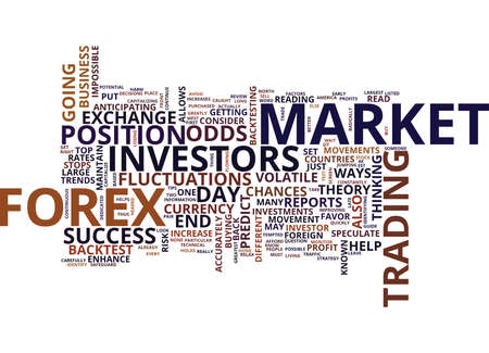 FOREX HOW CAN I PUT THE ODDS IN MY FAVOR Text Background Word Cloud Concept
