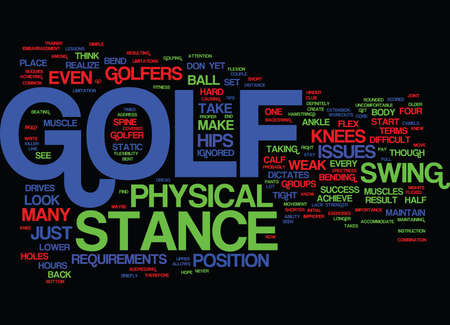GOLF STANCE AND ITS PHYSICAL REQUIREMENTS Text Background Word Cloud Concept