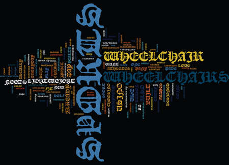 GO WACKY WITH A SPORTS WHEELCHAIR Text Background Word Cloud Concept