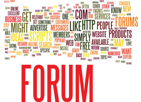 FORUMS WHY YOU MIGHT WANT ONE AND HOW TO GET ONE Text Background Word Cloud Concept