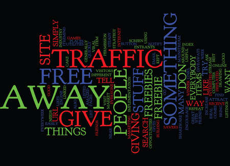 GIVE AWAY FREE ITEMS TO ATTRACT TRAFFIC Text Background Word Cloud Concept
