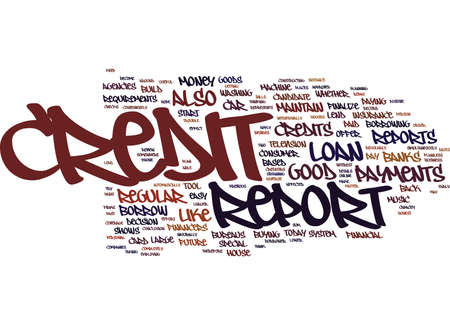 GOOD CREDIT REPORT A POSITIVE CREDIT TOOL Text Background Word Cloud Concept