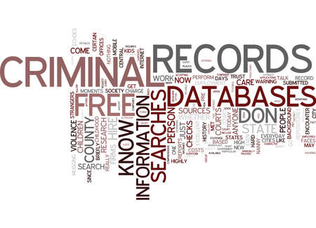 FREE CRIMINAL RECORDS SEARCHES FOR EVERY INVESTIGATOR Text Background Word Cloud Concept