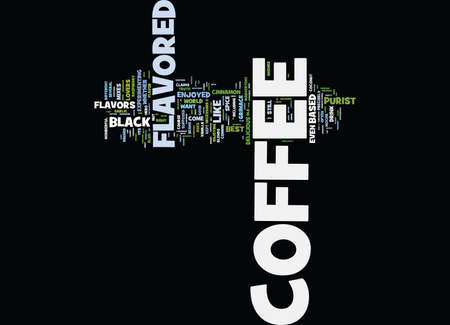 FLAVORED COFFEE Text Background Word Cloud Concept