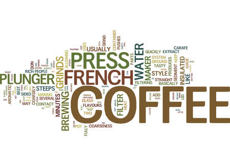 FRENCH PRESS COFFEE STYLE AND FLAVOR FOR YOUR COFFEE Text Background Word Cloud Concept