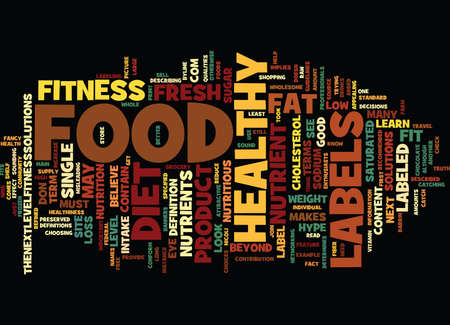 FOOD LABELS DON T BELIEVE THE HYPE Text Background Word Cloud Concept