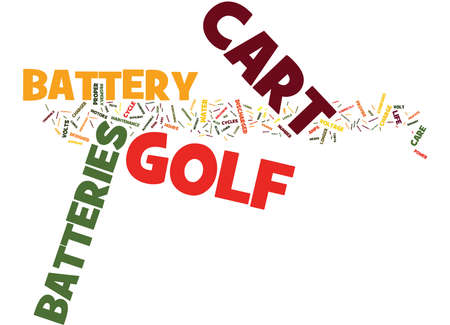 GOLF CART BATTERIES PROPER CARE AND MAINTENANCE Text Background Word Cloud Concept