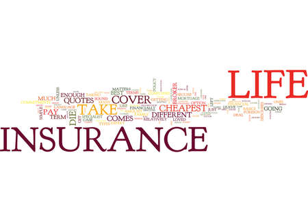 cheapest: GO ONLINE FOR THE CHEAPEST LIFE INSURANCE QUOTES Text Background Word Cloud Concept