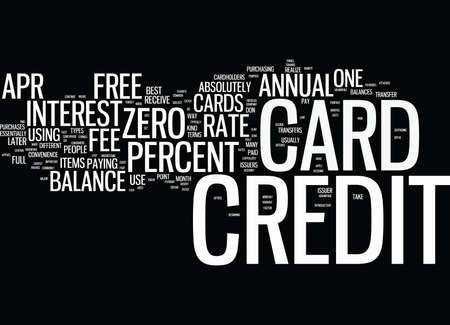 FREE CREDIT CARDS ZERO PERCENT APR AND NO ANNUAL FEE Text Background Word Cloud Concept Illustration