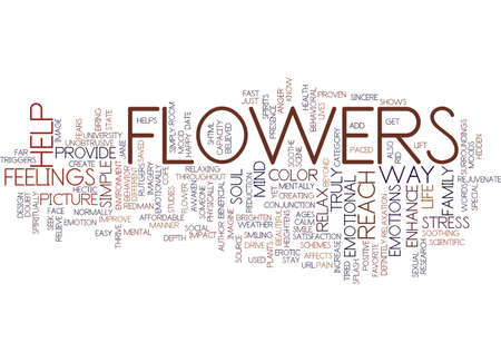 FLOWERS TRULY REACH YOUR SOUL Text Background Word Cloud Concept Illustration