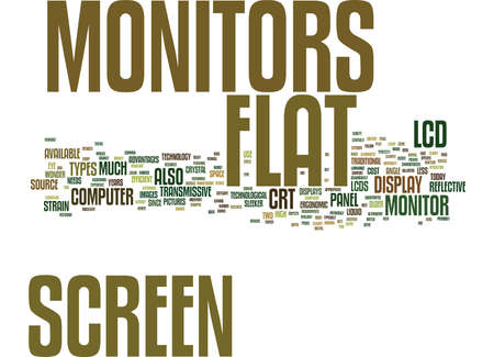 FLAT SCREEN MONITORS A TECHNOLOGICAL WONDER Text Background Word Cloud Concept
