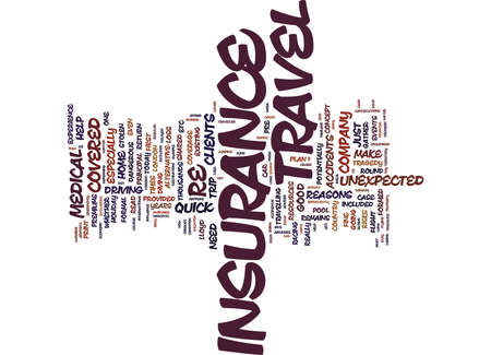happens: GOOD REASONS FOR TRAVEL INSURANCE Text Background Word Cloud Concept Illustration