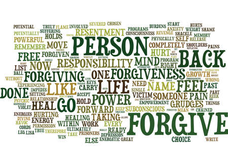 FORGIVE OR ELSE YOU ARE SHACKLED LIKE A PRISONER TO YOUR PAST Text Background Word Cloud Concept Çizim