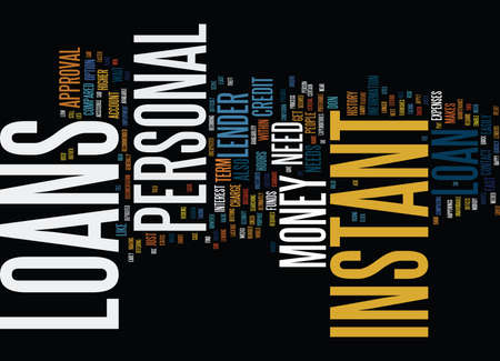arrives: GO FOR INSTANT PERSONAL LOANS FOR PERSONAL NEEDS Text Background Word Cloud Concept