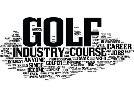 GOLF COURSE JOBS PROVIDE GREAT OPPORTUNITIES Text Background Word Cloud Concept Illustration