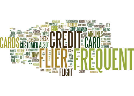 FREQUENT FLIER CREDIT CARDS FLY HIGH AND REAP DIVIDENDS Text Background Word Cloud Concept