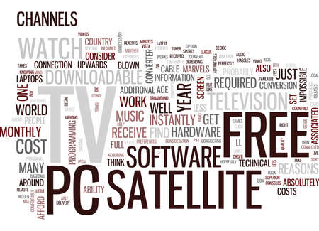 depending: FREE SATELLITE TV REASONS TO GET SATELLITE TV ON YOUR PC Text Background Word Cloud Concept
