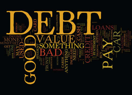 GOOD DEBT VS BAD DEBT Text Background Word Cloud Concept Иллюстрация