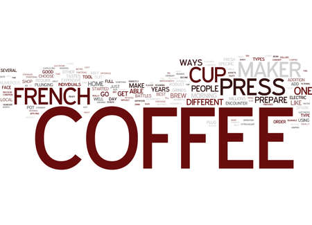 wherever: FRENCH PRESS COFFEE MAKER Text Background Word Cloud Concept