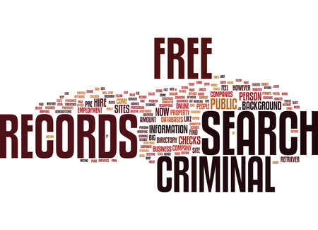 FREE CRIMINAL RECORDS SEARCH Text Background Word Cloud Concept Illustration