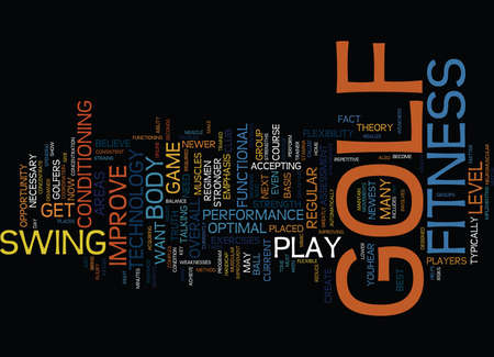 helps: GOLF FITNESS HELPS YOU PLAY YOUR BEST GOLF Text Background Word Cloud Concept