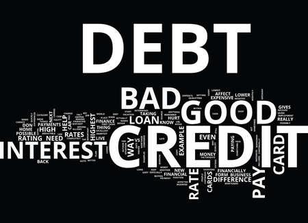 GOED VS BAD CREDIT DEBT Tekst Achtergrond Word Cloud Concept
