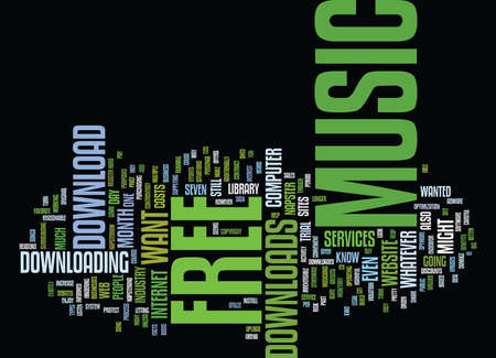 FREE MUSIC DOWNLOADS IS IT STILL A BIG DEAL Text Background Word Cloud Concept
