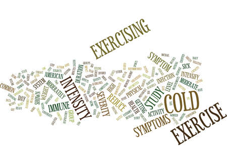 GOT A COLD SHOULD YOU WORK OUT Text Background Word Cloud Concept Illustration