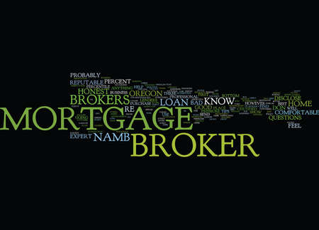 referrals: GOOD MORTGAGE BROKER VS BAD MORTGAGE BROKER Text Background Word Cloud Concept