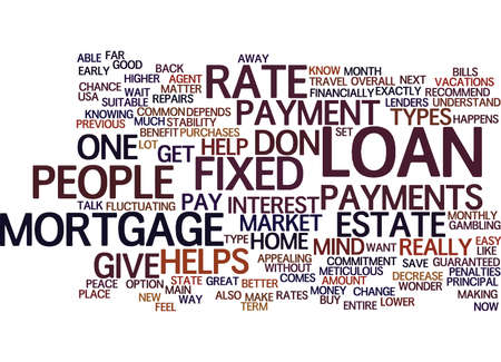 essentially: FIXED RATE MORTGAGE VS ADJUSTABLE RATE MORTGAGE Text Background Word Cloud Concept Illustration