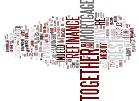 figuring: FOREVER MADE POSSIBLE WITH THE BEST MORTGAGE REFINANCE Text Background Word Cloud Concept