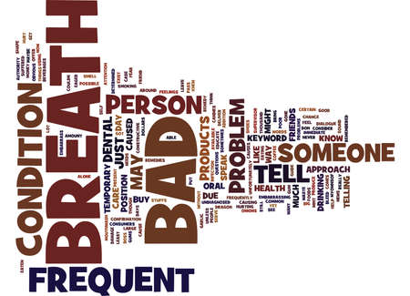 FREQUENT BAD BREATH Text Background Word Cloud Concept Çizim