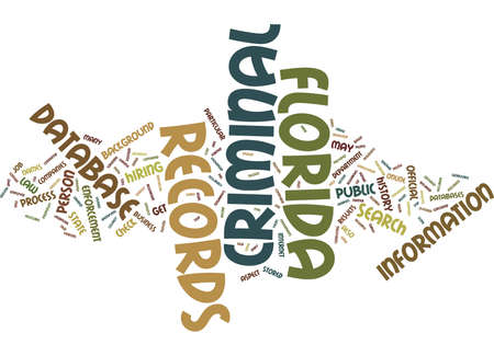 FLORIDA CRIMINAL RECORDS Text Background Word Cloud Concept Illustration