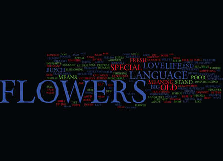 FLOWERS AS A METAPHOR FOR LIFE Text Background Word Cloud Concept