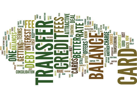 GOOD AND BAD OF A NO BALANCE TRANSFER FEE CREDIT CARD Text Background Word Cloud Concept