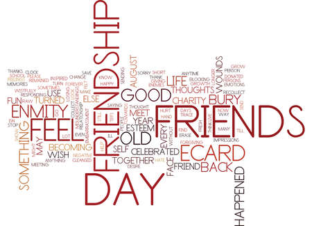 FRIENDSHIP DAY BURY OLD ENMITY Text Background Word Cloud Concept