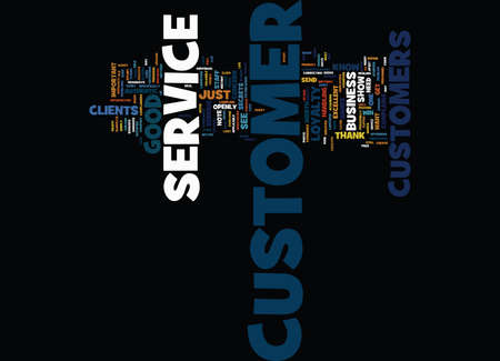 GOOD CUSTOMER SERVICE Text Background Word Cloud Concept