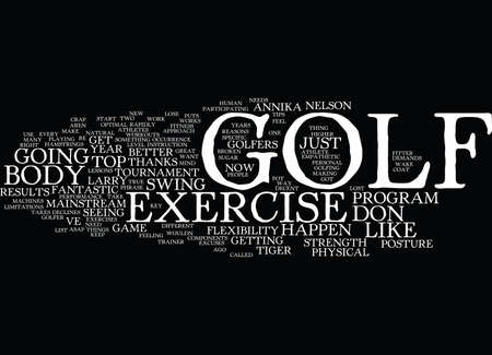GOLF EXERCISE FOR A GREAT GAME AND NEW BODY IN Text Background Word Cloud Concept Illustration