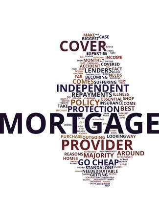 GO WITH AN INDEPENDENT PROVIDER FOR CHEAP MORTGAGE COVER Text Background Word Cloud Concept