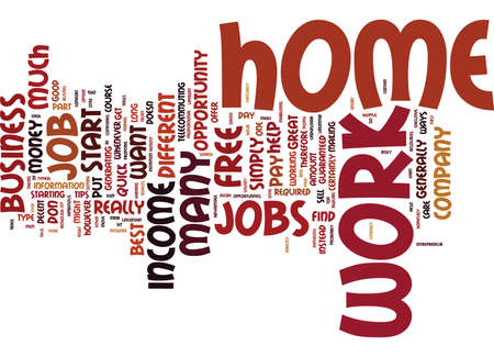 FREE WORK FROM HOME JOBS DO YOU WANT A JOB OR A BUSINES Text Background Word Cloud Concept