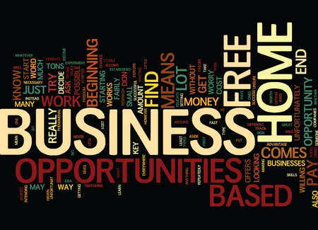 FREE HOME BASED BUSINESS OPPORTUNITIES FOR YOU Text Background Word Cloud Concept Çizim