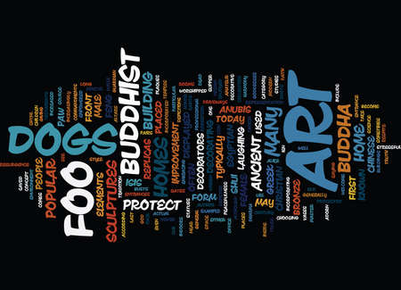 FOO DOGS LEAD THE PACK ANTIQUITY ART IS IN STYLE Text Background Word Cloud Concept Illustration