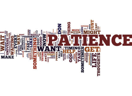 GOD GRANT ME PATIENCE AND I WANT IT NOW Text Background Word Cloud Concept