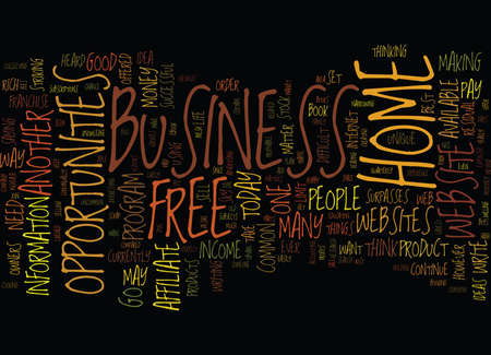 FREE HOME BUSINESS OPPORTUNITIES Text Background Word Cloud Concept