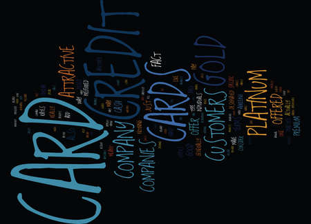 GOLD CREDIT CARDS ARE NOT JUST FOR THE PRIVILEGED Text Background Word Cloud Concept
