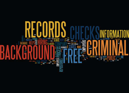 FREE CRIMINAL RECORDS BACKGROUND CHECKS Text Background Word Cloud Concept