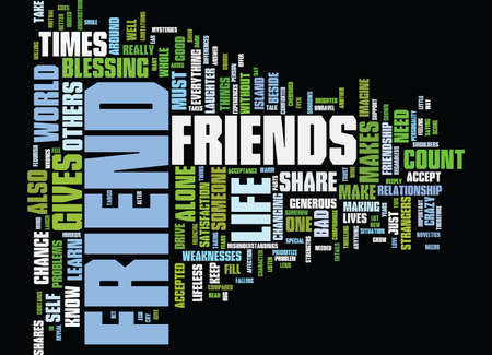 FRIENDS ARE NOVELTIES Text Background Word Cloud Concept